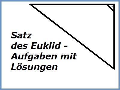 Rechenaufgaben Satz des Euklid mit Lösungen